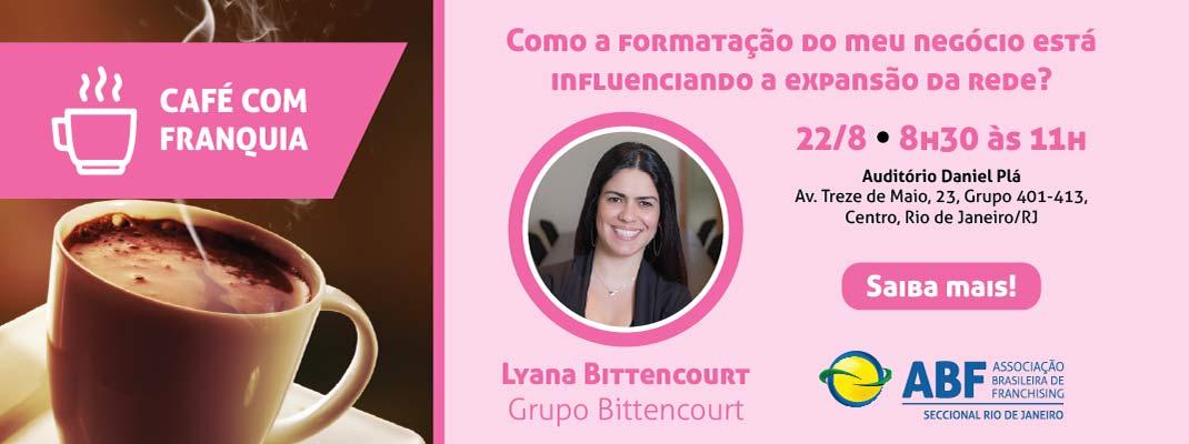 Café com Franquia Lyana Bittencourt