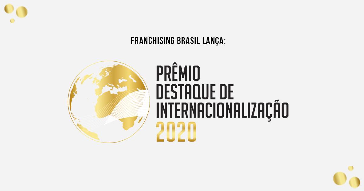 Franchising Brasil lança o Prêmio Destaque de Internacionalização e abre as inscrições
