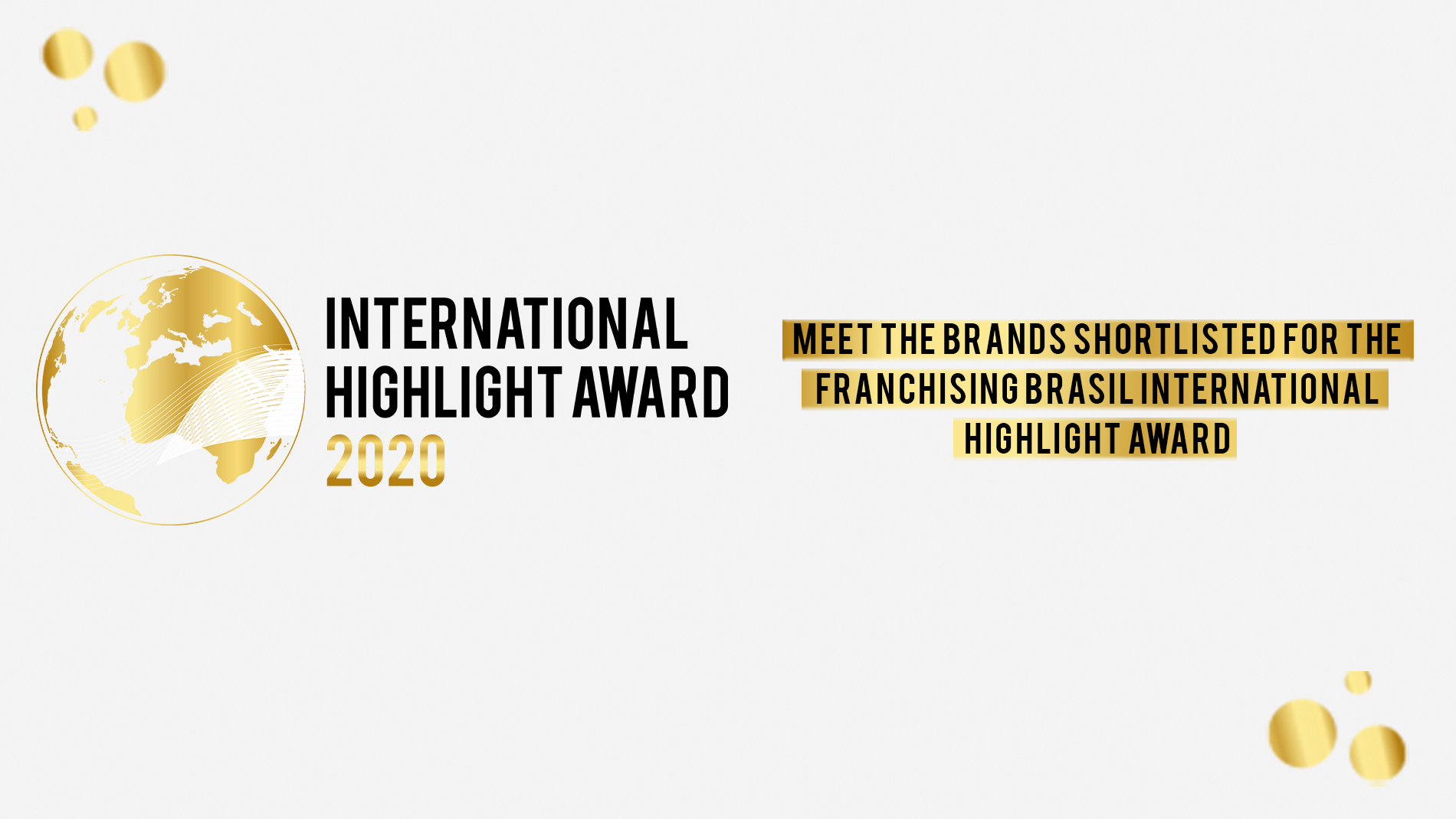 Meet the shortlisted brands nominated for the International Highlight Award