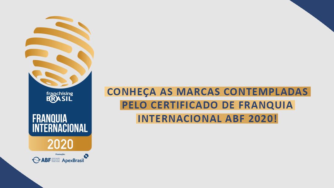 Franchising Brasil anuncia marcas contempladas pelo Certificado de Franquia Internacional 2020