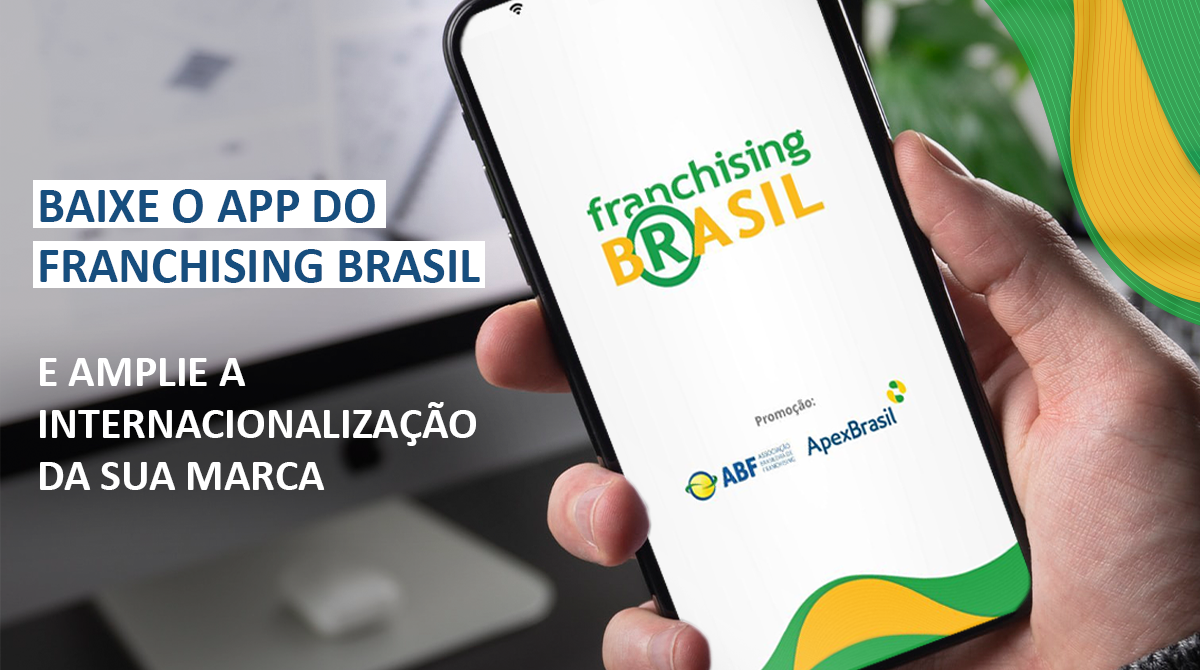 Franchising Brasil lança app com funcionalidades que promovem a internacionalização