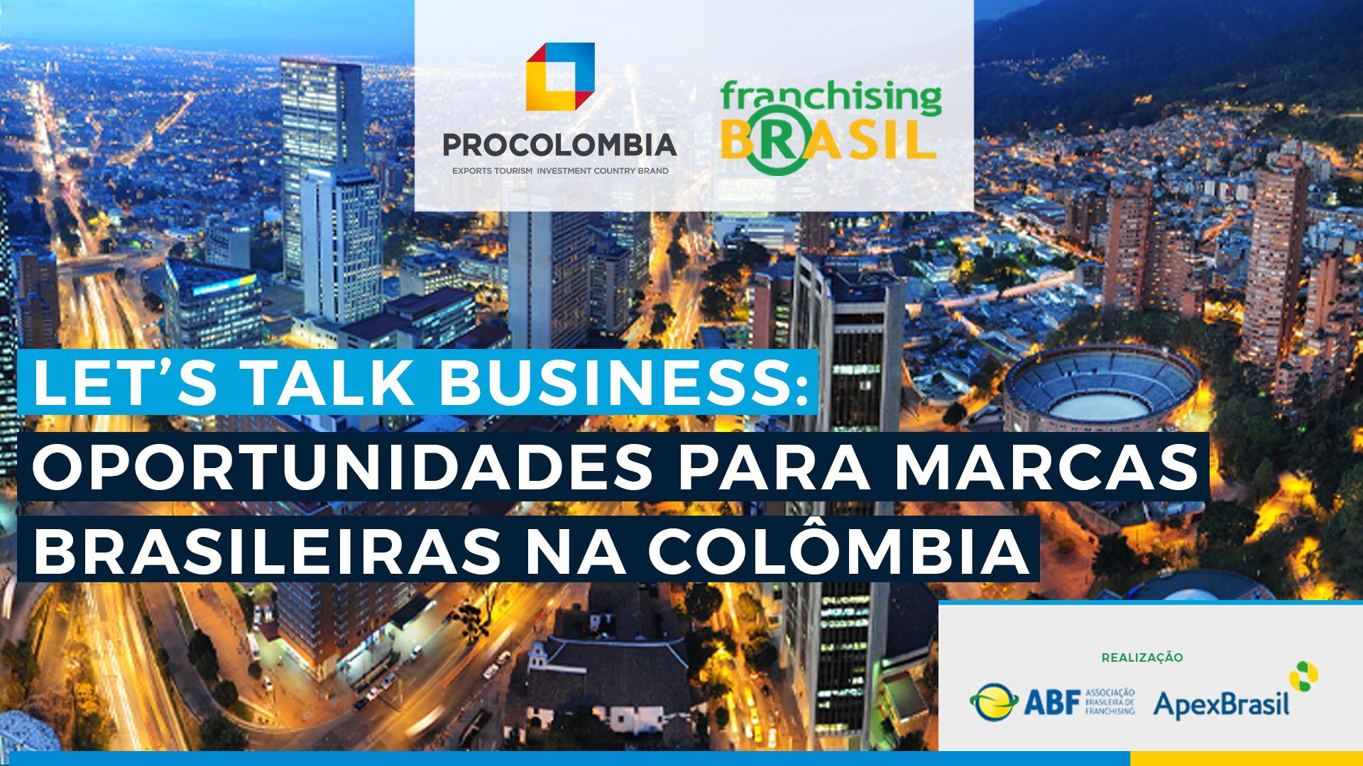 Let's Talk Business: Franchising Brasil promove ação virtual com oportunidades para marcas brasileiras na Colômbia